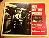 Hot Off the Press: A Day at the Daily News (0517556472) by Miller, Margaret
