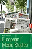 European Media Studies (0340719028) by Williams, Kevin