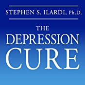 The Depression Cure: The 6-Step Program to Beat Depression without Drugs | [Stephen S. Ilardi]