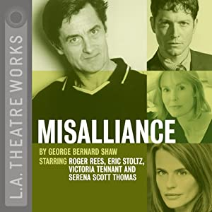 Misalliance (Dramatized) | [George Bernard Shaw]