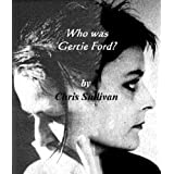 Who was Gertie Ford?by Chris Sullivan