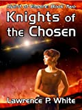 img - for Knights of the Chosen (Spirit of Empire, Book Two) book / textbook / text book