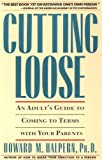 img - for Cutting Loose: An Adult's Guide to Coming to Terms with Your Parents book / textbook / text book
