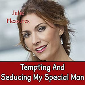 Tempting and Seducing My Special Man Audiobook