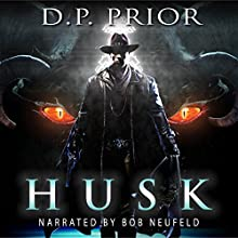 Husk: A Maresman Tale (       UNABRIDGED) by D.P. Prior Narrated by Bob Neufeld