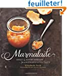 Marmalade: Sweet and Savory Spreads f...