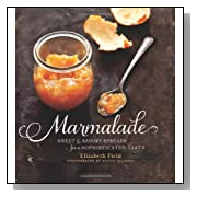 Marmalade: Sweet and Savory Spreads for a Sophisticated Taste [Hardcover]