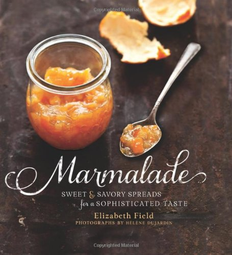 Marmalade: Sweet and Savory Spreads for a Sophisticated Tast