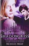 Richelle Mead Shadow Kiss (Vampire Academy)