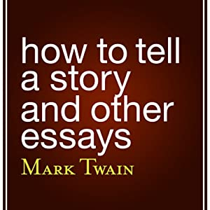 How to Tell a Story and Other Essays Audiobook