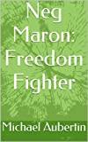 img - for Neg Maron: Freedom Fighter book / textbook / text book