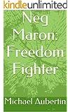 Neg Maron: Freedom Fighter
