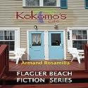 Kokomo's Café? Complete: Flagler Beach Fiction Series (       UNABRIDGED) by Armand Rosamilia Narrated by Jack de Golia