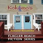 Kokomo's Café? Complete: Flagler Beach Fiction Series   Armand Rosamilia
