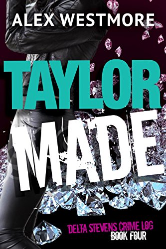 taylor-made-the-delta-stevens-crime-logs-book-4-english-edition