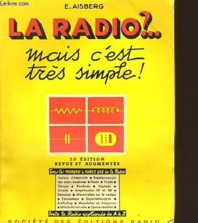 La radio? mais c'est très simple! tous les pourquoi et parce que de la radio