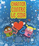 Chanter contre le sida (1CD audio)