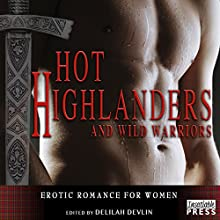 Hot Highlanders: Erotic Romance for Women (       UNABRIDGED) by Delilah Devlin Narrated by Lillian Thayer