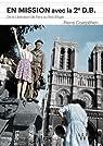 En mission avec la 2e D.B. De la libération de Paris au nid d'aigle d'Hitler