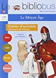 Le Bibliobus n° 18 CM Cycle 3 : Le Moyen Age