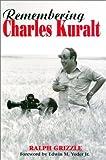 img - for Remembering Charles Kuralt Hardcover - September 1, 2001 book / textbook / text book