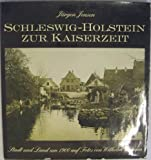 Schleswig-Holstein zur Kaiserzeit. Land und Leute vor der Jahrhundertwende auf Fotos von Wilhelm Dreesen