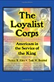 img - for The Loyalist Corps: Americans in Service to the King book / textbook / text book
