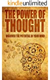 The Power Of Thought: Discover The Potential Of Your Mind (self-help, positive thinking, mental health, brain food, thinking skills)