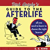 Dirk Quigby's Guide to the Afterlife: All You Need to Know to Choose the Right Heaven, Plus a Five-Star Rating System for Music, Food, Drink, & Accommodations | [E. E. King]