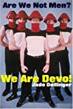 Are We Not Men? We Are Devo! (0946719497) by Jade Dellinger
