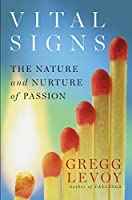 Vital Signs: The Nature and Nurture of Passion