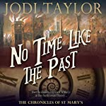 No Time Like the Past: The Chronicles of St. Mary's, Book 5 | Jodi Taylor