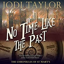 No Time Like the Past: The Chronicles of St. Mary, Book 5 Audiobook by Jodi Taylor Narrated by Zara Ramm
