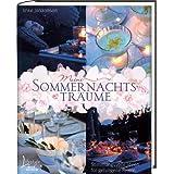 """Meine Sommernachtstr�ume: Stimmungsvolle Ideen f�r gelungene Feiernvon """"Imke Johannson"""""""