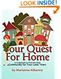 Your Quest for Home: A Guidebook to Find the Ideal Community for Your Later Years