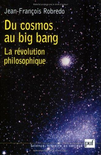 Du cosmos au big bang : La révolution philosophique