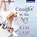 Caught in the Act: The Davenports Audiobook by Kim Law Narrated by Natalie Ross