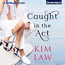 Caught in the Act: The Davenports (       UNABRIDGED) by Kim Law Narrated by Natalie Ross