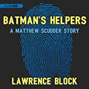 Batman's Helpers: A Matthew Scudder Story, Book 4 | [Lawrence Block]