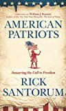 American Patriots: Answering the Call to Freedom (1414379080) by Santorum, Rick