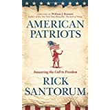 American Patriots: Answering the Call to Freedom ~ Rick Santorum