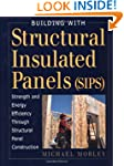 Building with Structural Insulated Pa...