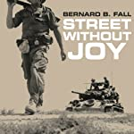 Street Without Joy: The French Debacle in Indochina | Bernard B. Fall