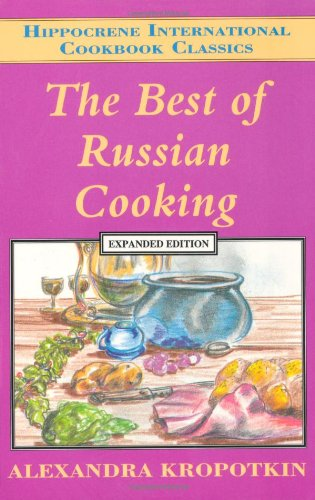 The Best of Russian Cooking (Hippocrene International Cookbook Series) by Alexandra Kropotkin