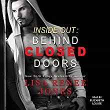 Inside Out: Behind Closed Doors Audiobook by Lisa Renee Jones Narrated by Elizabeth Louise