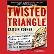 Twisted Triangle: A Famous Crime Writer, a Lesbian Love Affair, and the FBI Husband's Revenge | [Caitlin Rother, John Hess]