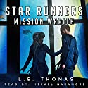 Mission Wraith: Star Runners, Book 3 Audiobook by L.E. Thomas Narrated by Mikael Naramore