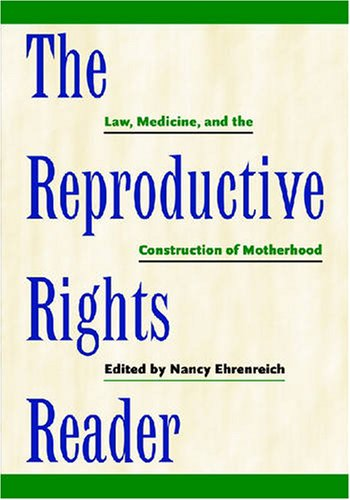 The Reproductive Rights Reader: Law, Medicine, and the...