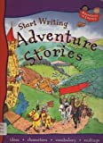 img - for Start Writing Adventure Stories...adventures in Literacy book / textbook / text book