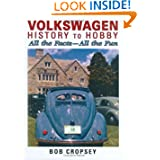 Volkswagen History to Hobby: All the Facts - All the Fun